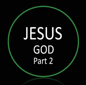 • Jesus - God Part 2