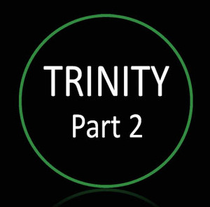 • Understanding the Trinity, Part 2