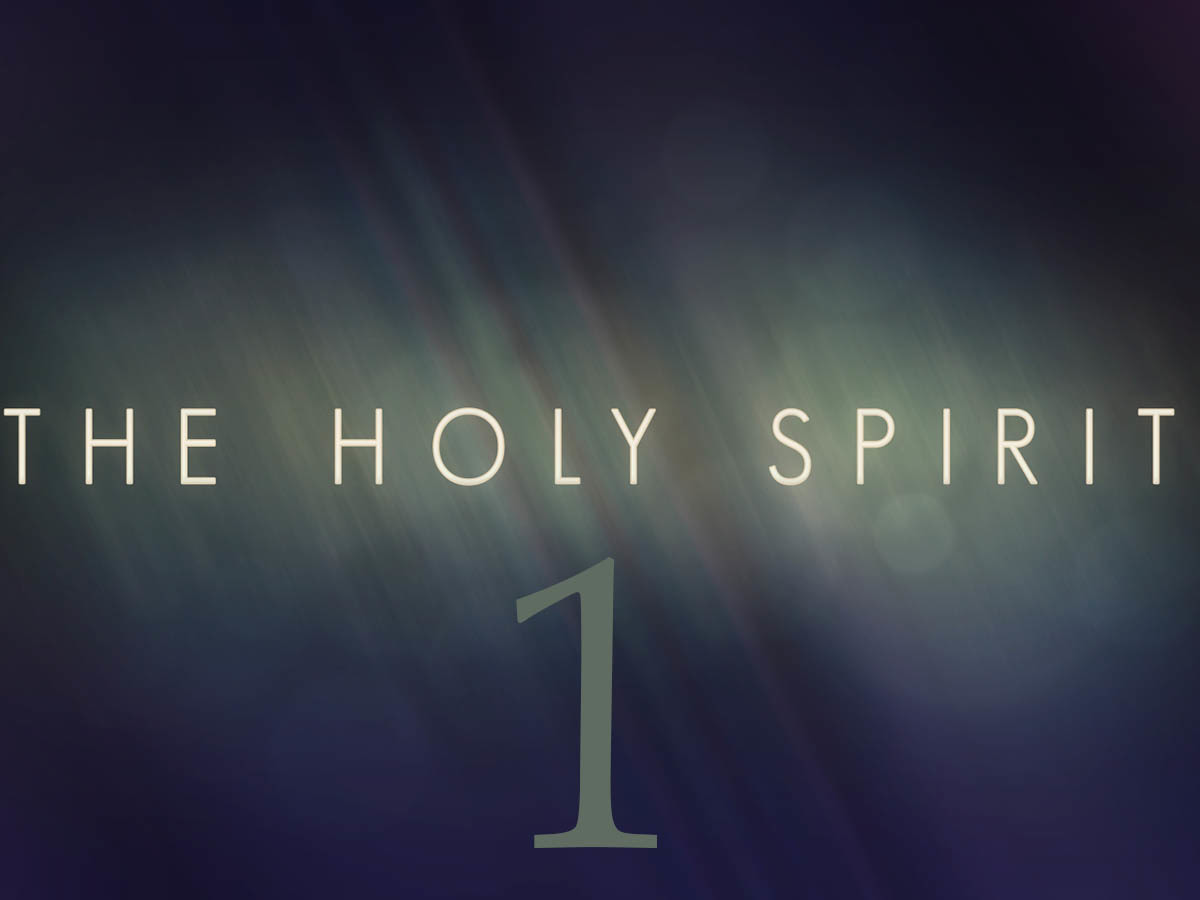 Knowing the Spirit Part 1