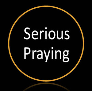 Serious Praying - John 17
