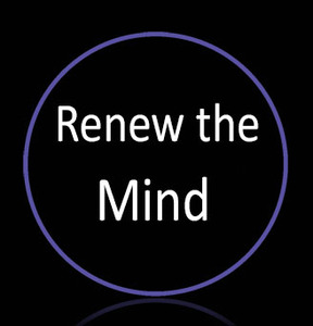 • Renew the Mind