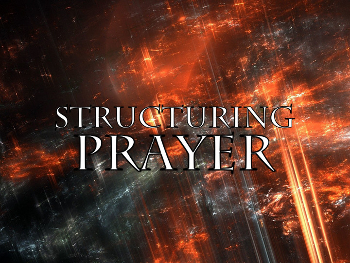 Structuring Prayer