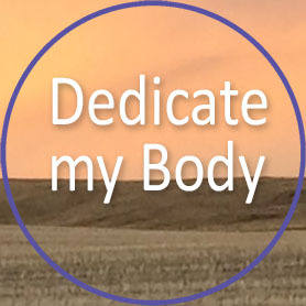 Dedicate my Body