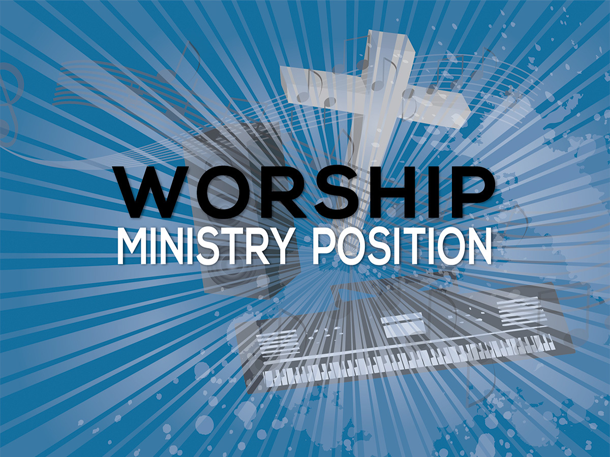 Worship Ministry Position: New Hope Church