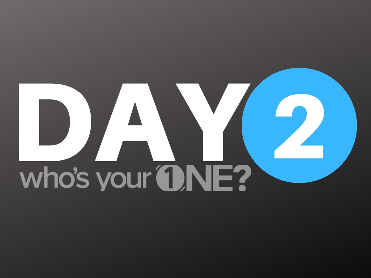 Who's Your ONE? Day 2