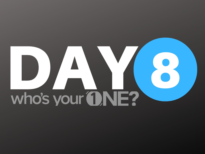 Who's Your ONE? Day 8