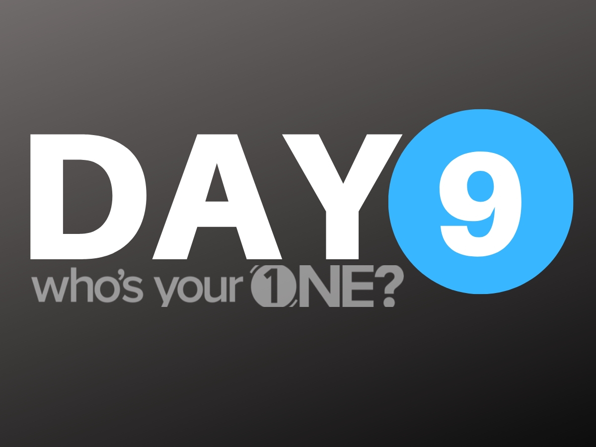 Who's Your ONE? Day 9