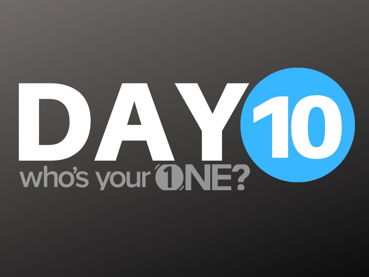 Who's Your ONE? Day 10