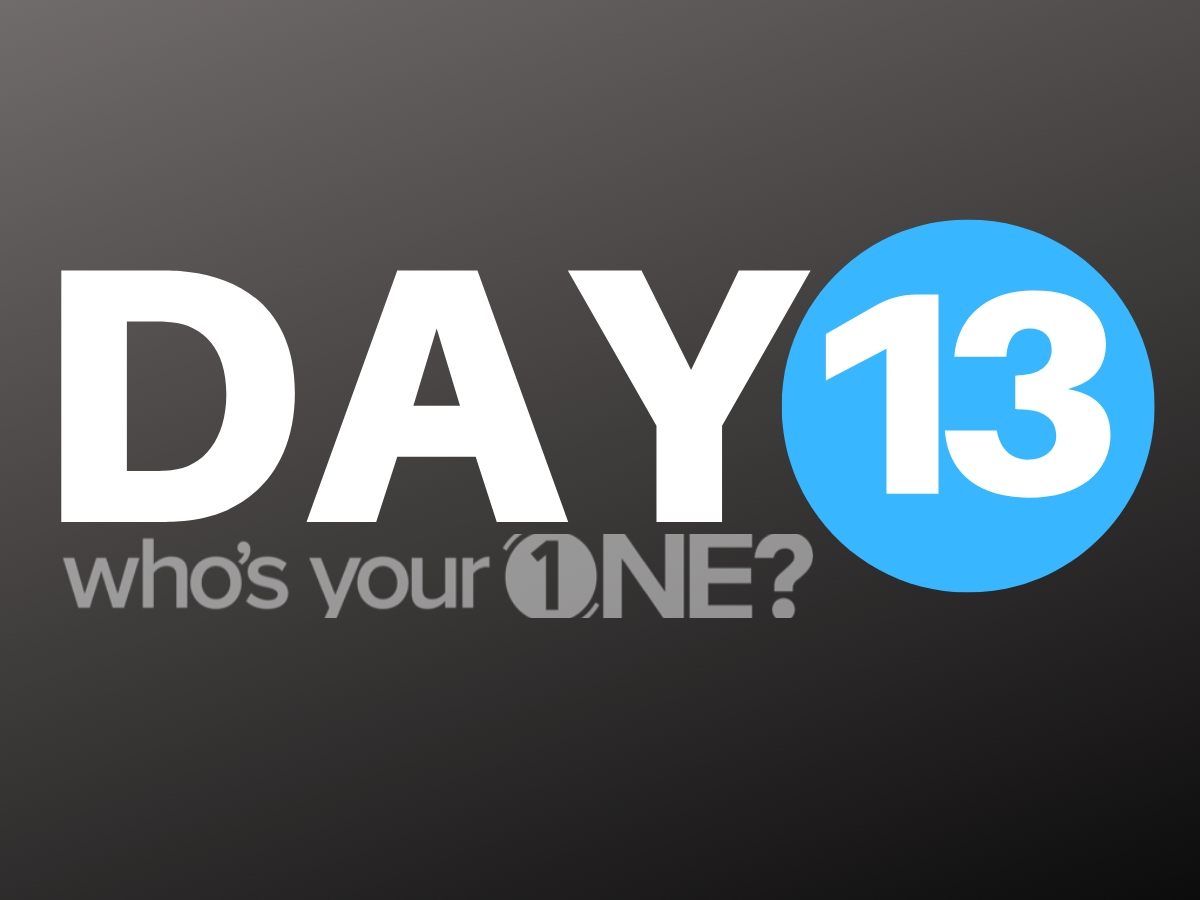 Who's Your ONE? Day 13