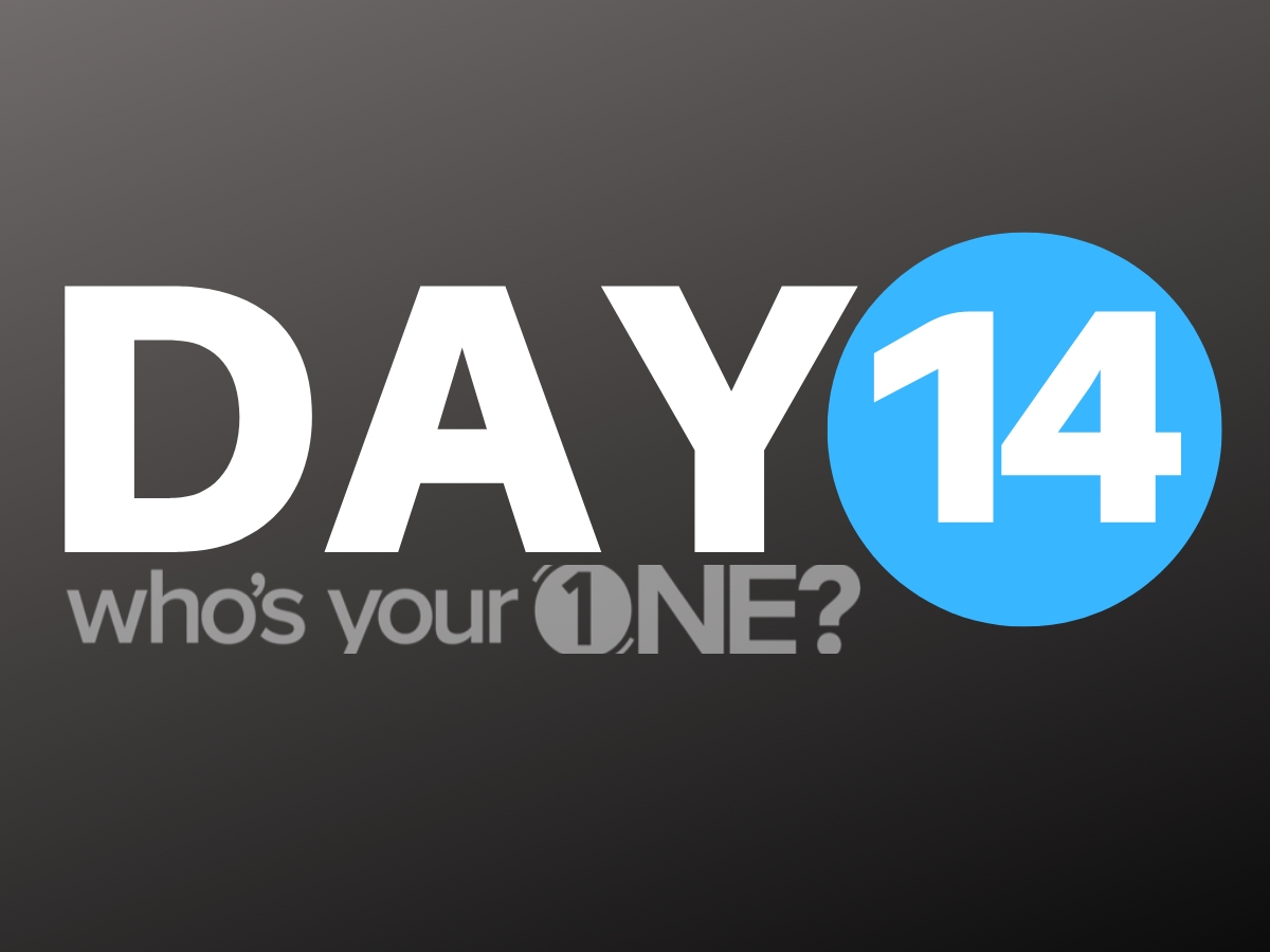 Who's Your ONE? Day 14