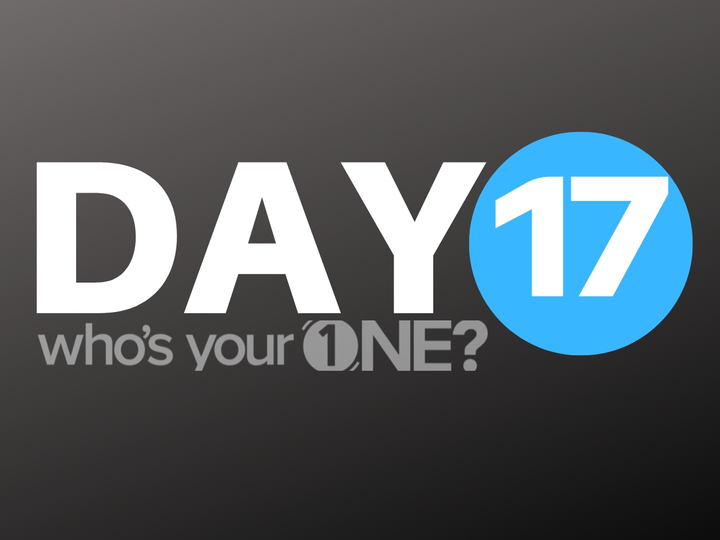Who's Your ONE? Day 17
