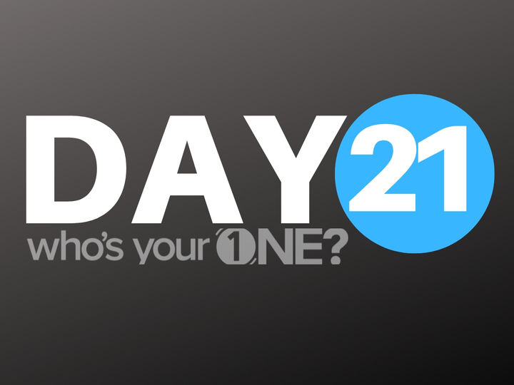Who's Your ONE? Day 21