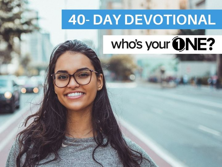 Who's Your ONE? 40 Day Devotional