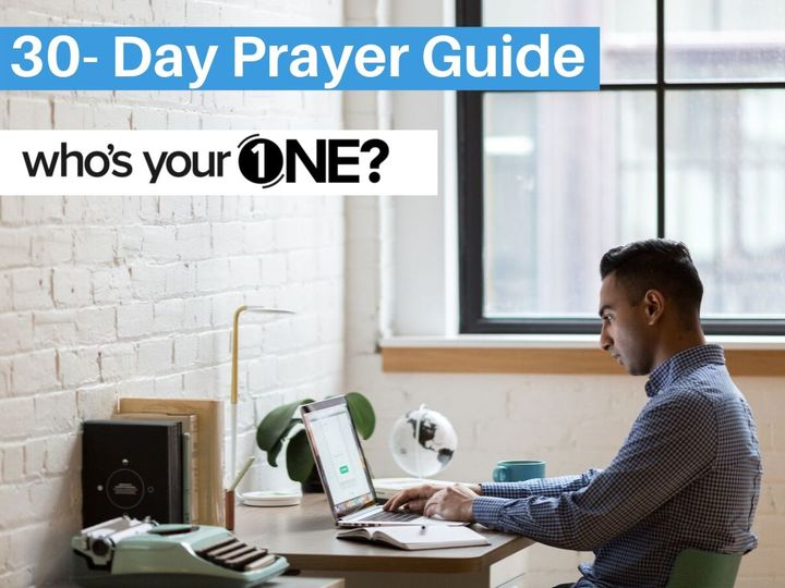 Who's Your ONE? 30- Day Prayer Guide