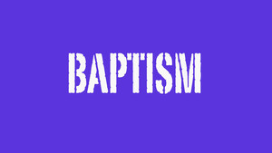 Baptism explained