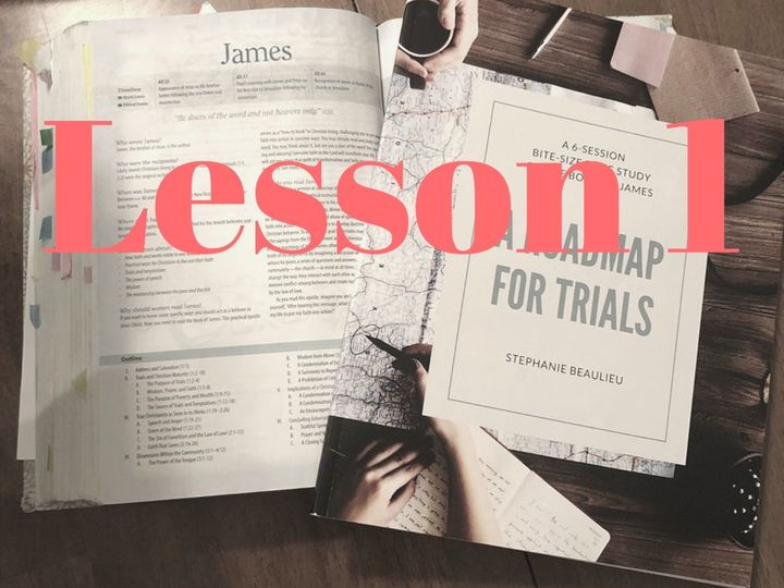 Get Into The Word: Lesson 1 - James