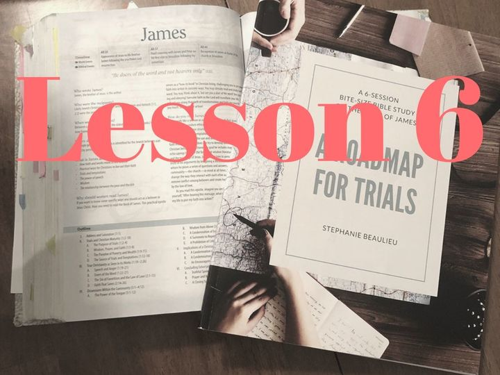 Get Into the Word : Lesson 6 - James