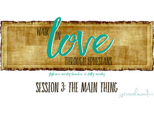 Get Into The Word Lesson 3-Ephesians