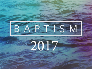 Video: 2017 Baptisms