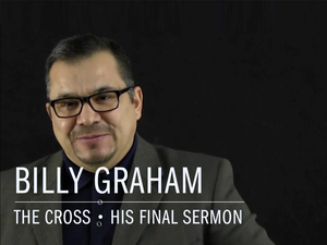 Billy Graham The Cross….His final sermon