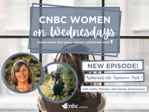 VIDEO: CNBC Women on Wednesdays, Awkward into Awesome (Part 1)
